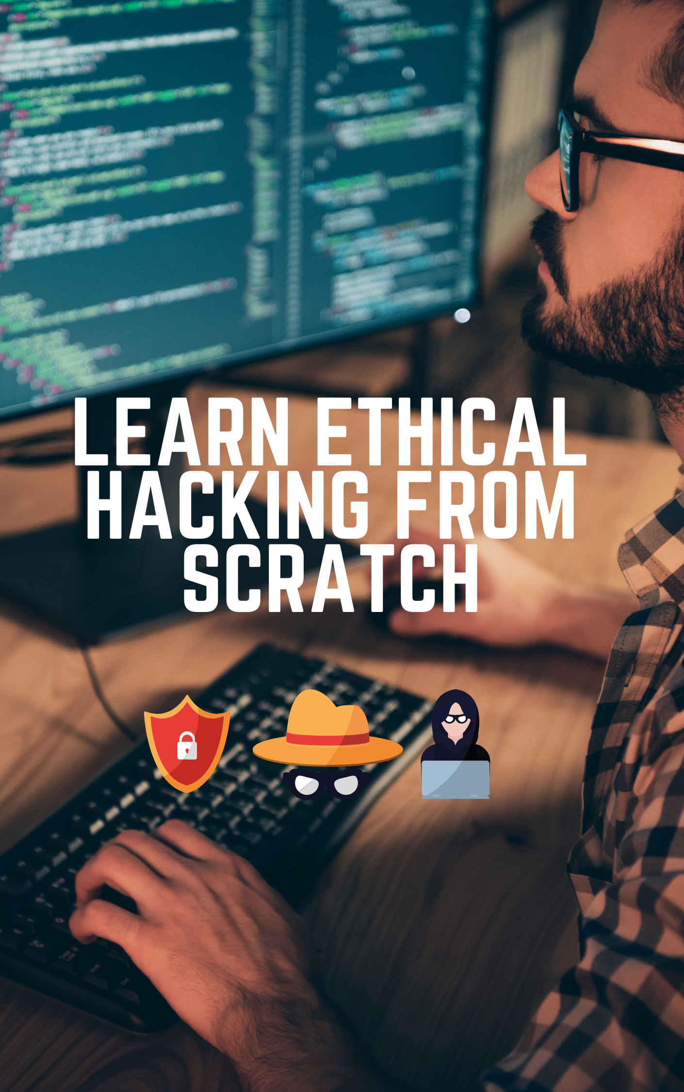 Ethical Hacking From Scratch