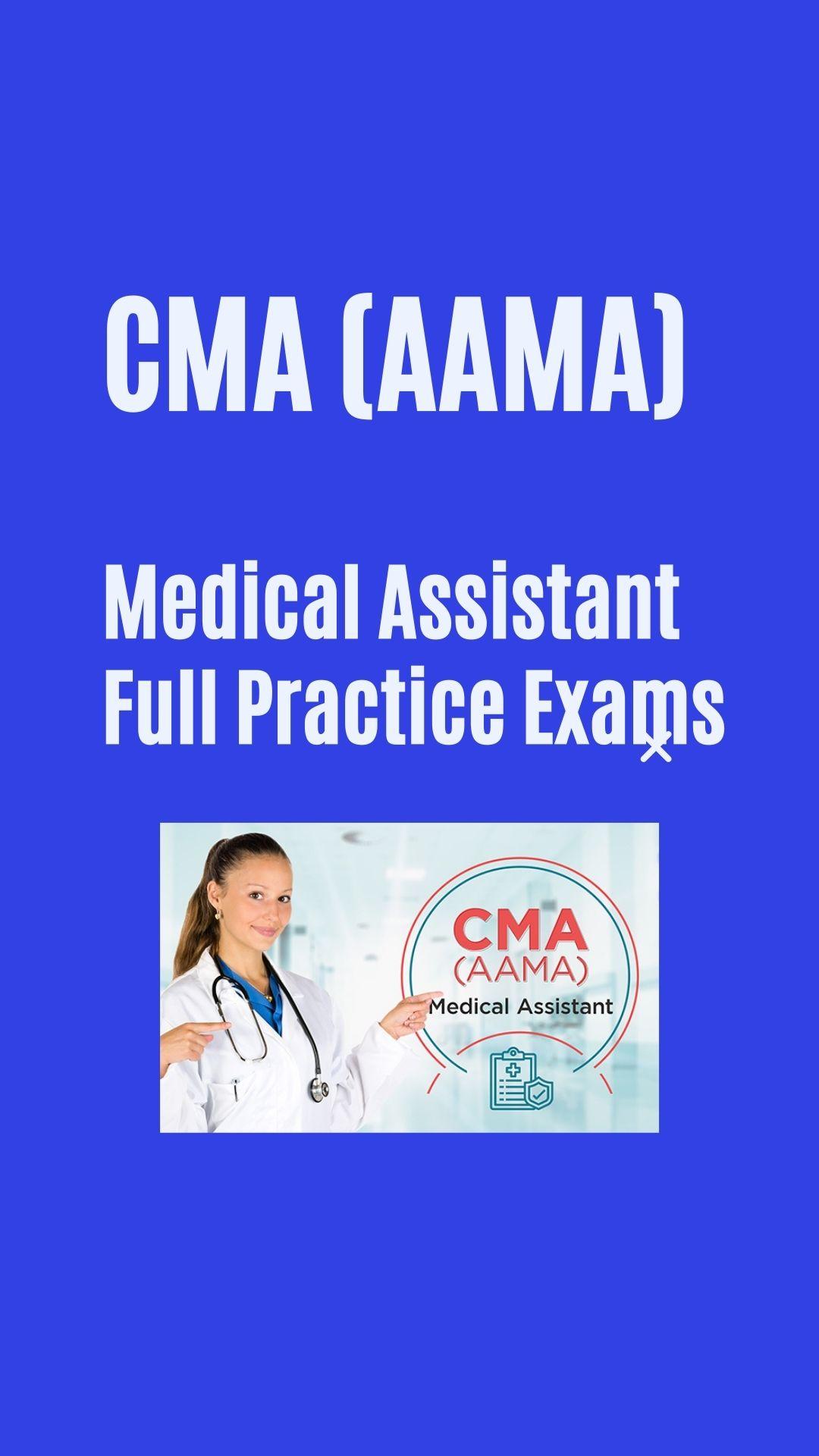 CMA(AAMA) Medical Assistant Full Practice Exam