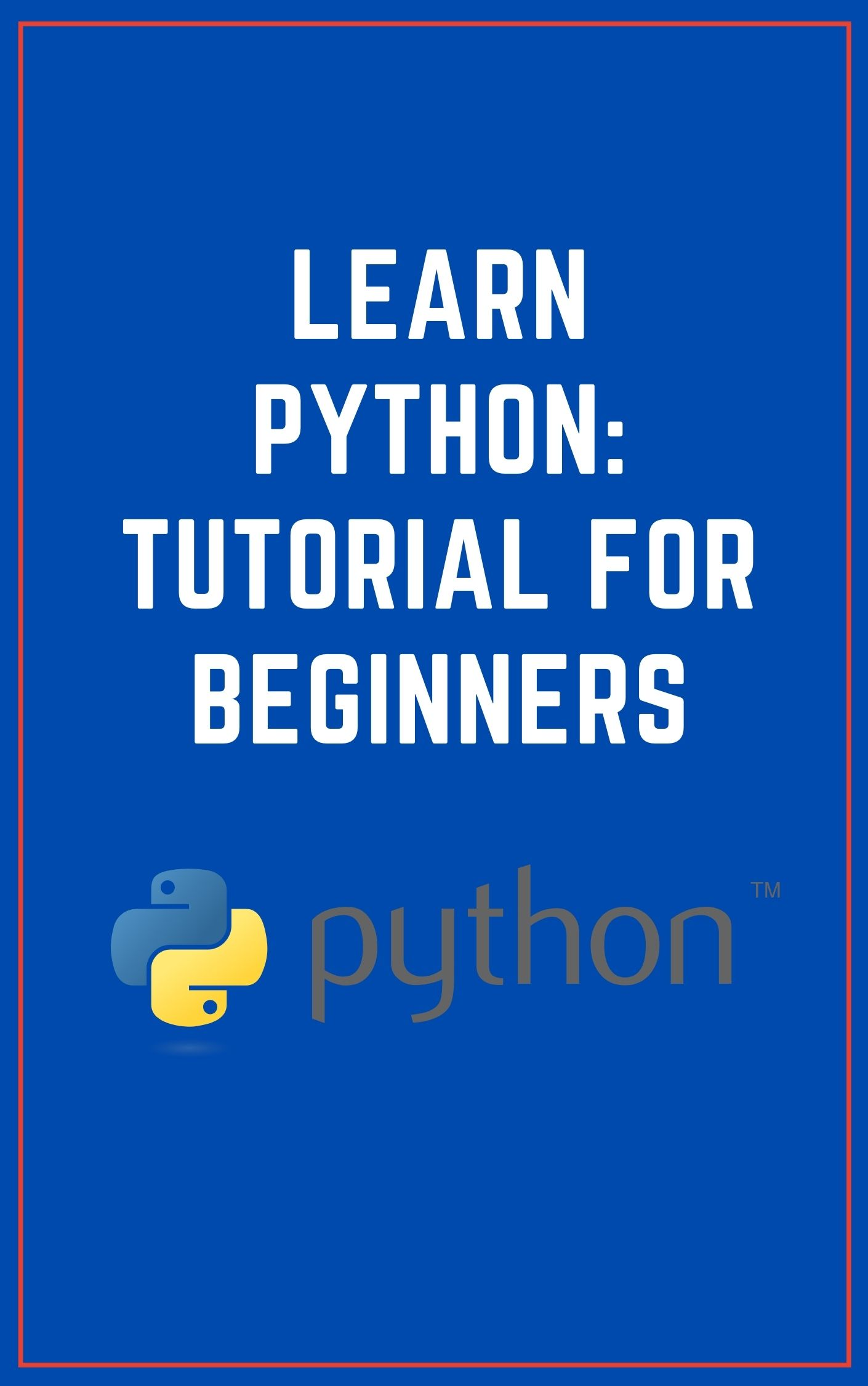 Python for Absolute Beginners – Everything You Need to Program in Python